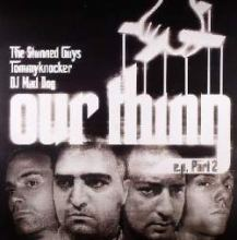 The Stunned Guys / Tommyknocker / DJ Mad Dog - Our Thing E.P. Part 2 (2005)
