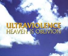 Ultraviolence - Heaven Is Oblivion (1997)