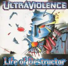 Ultraviolence - Life Of Destructor (1994)