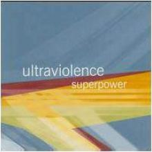 Ultraviolence - Superpower (2001)