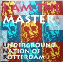 Underground Nation Of Rotterdam - I Am The Master (1993)