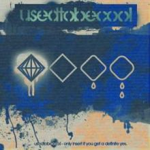 Usedtobecool - Only Insert If You Get A Definite Yes (2008)