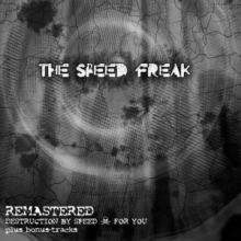 The Speed Freak - Remastered (Destruction By Speed + For You) (2008)