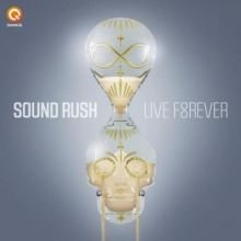 Sound Rush - Live Forever