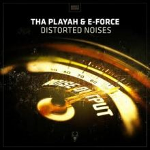 Tha Playah & E-Force - Distorted Noises (2017)
