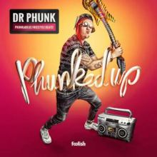 Dr Phunk - Phunked Up (2016)