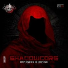 Shadowcore - Darkness Is Coming - Album Sampler Part 1
