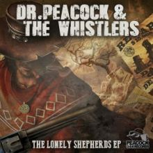 Dr. Peacock & The Whistlers - The Lonely Shepherds EP (2016)