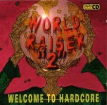 VA - World Raiser 2 - Welcome To Hardcore (1995)