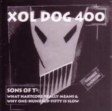 Xol Dog 400 - Sons Of T2 (1993)