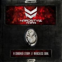 Hardstyle Mafia - A Crooked Story / Merciless Soul (2017)