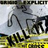 Grigio vs. Explicit - Kill It (2015)