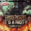 Wreck Reality - Its A Riot EP (2018)